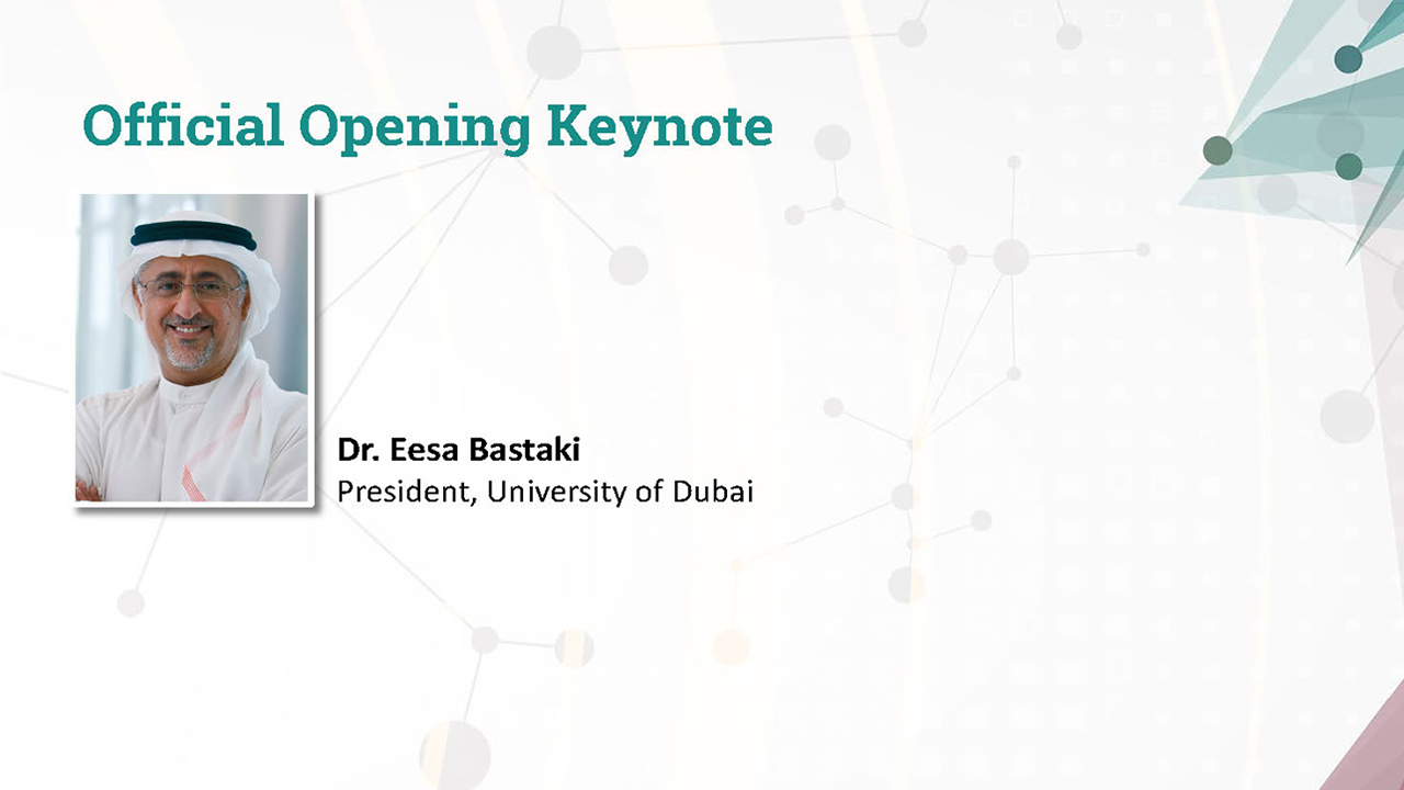 Official opening keynote by Dr. Eesa Bastaki, President, University of Dubai