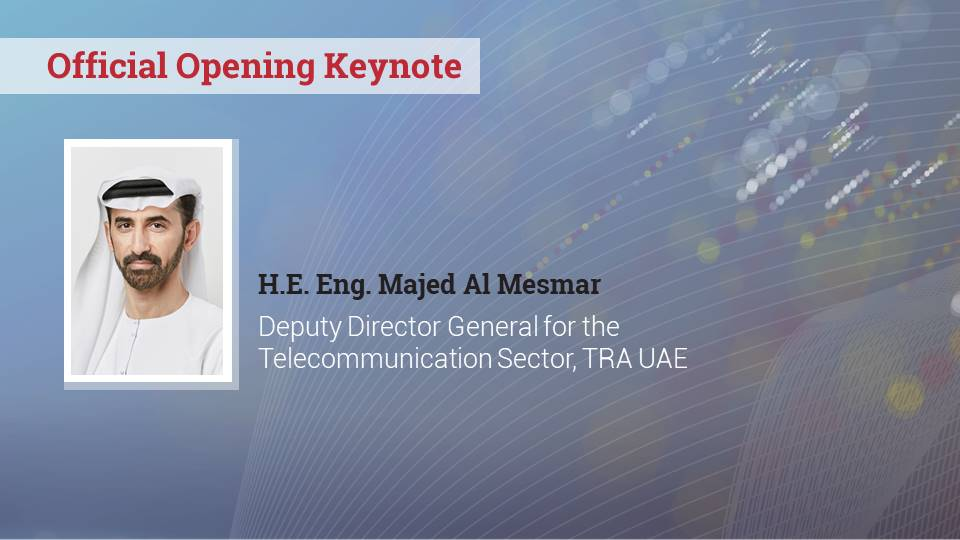 Official opening keynote by H.E. Eng. Majed Al Mesmar, TRA UAE